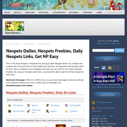 Neopets Dailies, Neopets Freebies, Daily Neopets Links, Get NP Easy