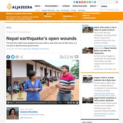 Nepal earthquake's open wounds