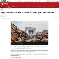 Nepal earthquake: The pictures taken by you then and now