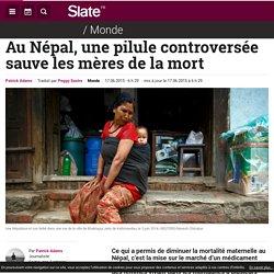 Au Népal, une pilule controversée sauve les mères de la mort