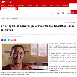 Une Népalaise honorée pour avoir libéré 12.000 esclaves sexuelles : Tunisie : ACTU : INTERNATIONAL Tuniscope