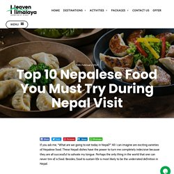 Top 10 Nepalese Food You Must Try During Your Stay in Nepal