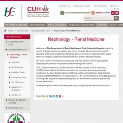 Nephrology - Renal Medicine - Cork University Hospital