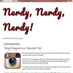 Nerdy, Nerdy, Nerdy!: Using Instagram as a Classroom Tool