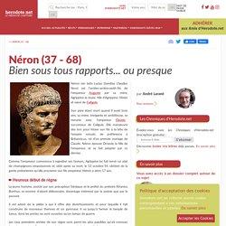 Néron (37 - 68) - Bien sous tous rapports... ou presque