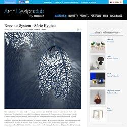 Nervous System : Série Hyphae