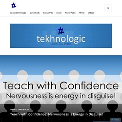 Teach with Confidence: Nervousness is Energy in Disguise! – tekhnologic