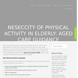 NESECCITY OF PHYSICAL ACTIVITY IN ELDERLY: AGED CARE GUIDANCE