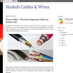 Neskeb Cables & Wires: Power Cables - The Most Important Cables in Today's Life