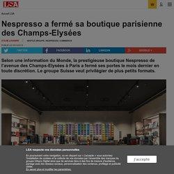 Nespresso a fermé sa boutique parisienne des...