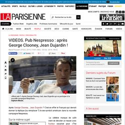 VIDEOS. Pub Nespresso : après George Clooney, Jean Dujardin !