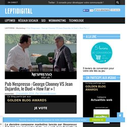 "Pub Nespresso : George Clooney VS Jean Dujardin, le Duel ""How Far"" !"