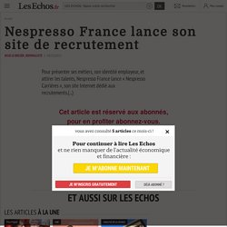 Nespresso France lance son site de recrutement