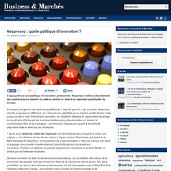 Nespresso : quelle politique d'innovation ?