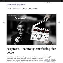 Les dessous des effets de mode » Nespresso, une stratégie marketing bien dosée