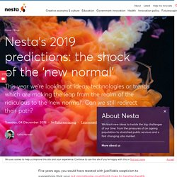 Nesta's 2019 predictions: the shock of the 'new normal'