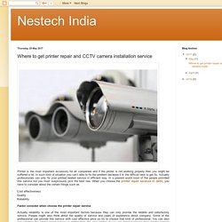 Nestech India: Where to get printer repair and CCTV camera installation service