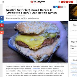 """Nestle's New Plant-Based Burger Is """"Awesome"""": Here's Our Honest Review"""
