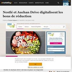 Nestlé et Auchan Drive digitalisent les bons de réduction - Retail