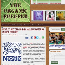 Nestle's Wet Dream: They Mark Up Water 53 MILLION Percent