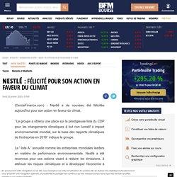 Nestlé : Félicité pour son action en faveur du climat