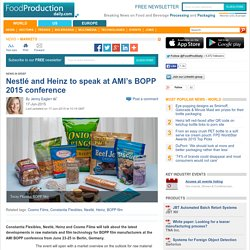 Nestlé and Heinz to speak at AMI's BOPP 2015 conference