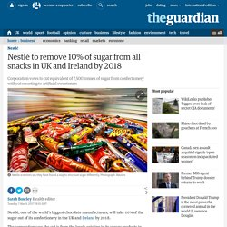 Nestlé to remove 10% of sugar from all snacks in UK and Ireland by 2018