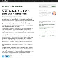 Nestle, Starbucks Brew A $7.15 Billion Deal To Peddle Beans 05/07/2018