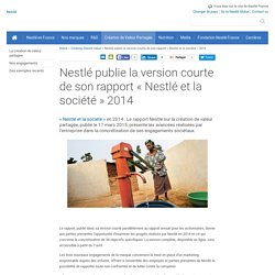 Nestlé publie la version courte de son rapport « Nestlé et la société » 2014