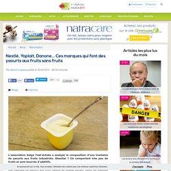 Nestlé, Yoplait, Danone... Ces marques qui font des yaourts aux fruits sans fruits