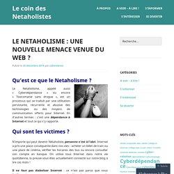 Le Netaholisme : une nouvelle menace venue du web ?