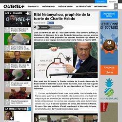 Bibi Netanyahou, prophète de la tuerie de Charlie Hebdo