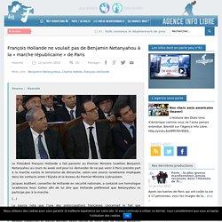"""François Hollande ne voulait pas de Benjamin Netanyahou à la """"marche républicaine"""" de Paris"""