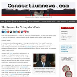 The Reasons for Netanyahu's Panic – Consortiumnews