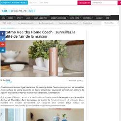Netatmo Healthy Home Coach : surveillez la qualité de l'air de la maison
