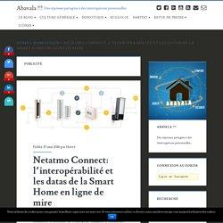 Netatmo Connect: l'interopérabilité et les datas de la Smart Home en ligne de mire