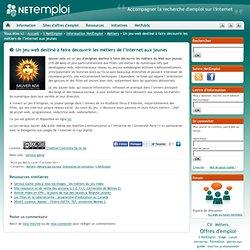 Un jeu web destiné à faire découvrir les métiers de l'Internet aux jeunes