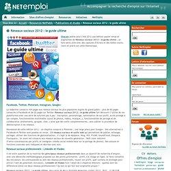 Réseaux sociaux 2012 : le guide ultime
