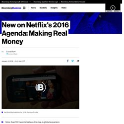 New on Netflix's 2016 Agenda: Making Real Money