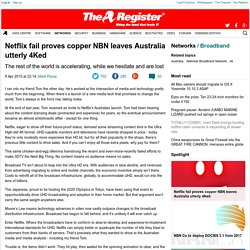 Netflix fail proves copper NBN leaves Australia utterly 4Ked