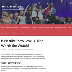 Is Netflix Show Love is Blind Worth the Watch?