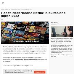 Netflix in buitenland gebruiken met een VPN