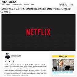 Netflix : Voici la liste des fameux codes pour accéder aux «catégories cachées»