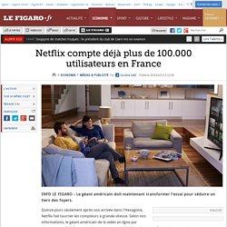 Netflix compte déjà plus de 100.000 utilisateurs en France