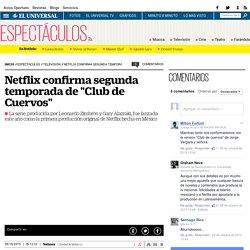 "Netflix confirma segunda temporada de ""Club de Cuervos"""