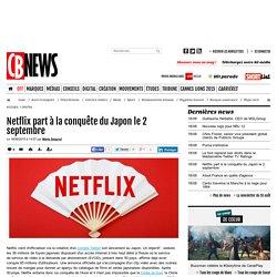 Netflix part à la conquête du Japon le 2 septembre