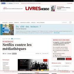 Netflix contre les médiathèques