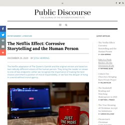The Netflix Effect: Corrosive Storytelling and the Human Person