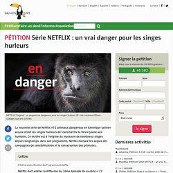 Série NETFLIX: un vrai danger pour les singes hurleurs