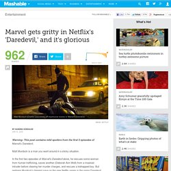 Marvel gets gritty in Netflix's 'Daredevil,' and it's glorious